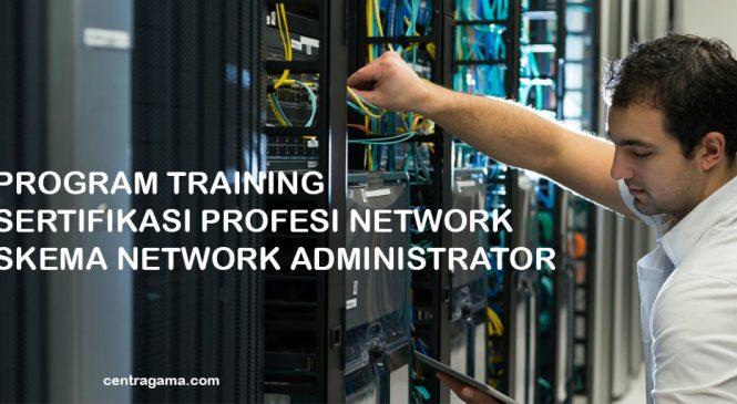 Program Training Sertifikasi Profesi Network Skema Network Administrator